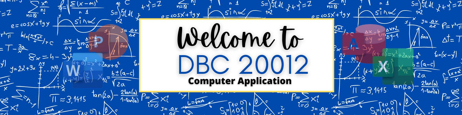 DBC 20012 COMPUTER APPLICATION