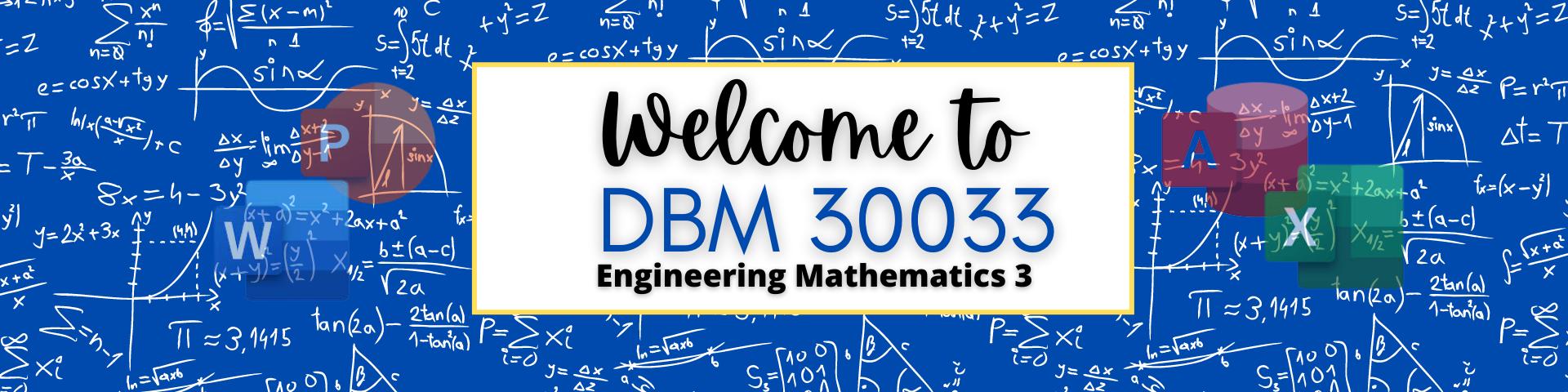 DBM 30033 ENGINEERING MATHEMATICS 3